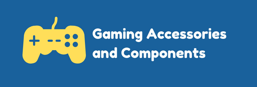 Gaming Accessories and Components